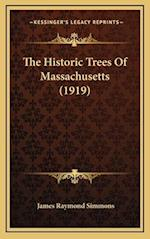 The Historic Trees of Massachusetts (1919) af James Raymond Simmons