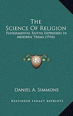 The Science of Religion af Daniel A. Simmons