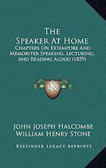 The Speaker at Home af John Joseph Halcombe, William Henry Stone