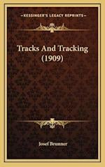 Tracks and Tracking (1909) af Josef Brunner