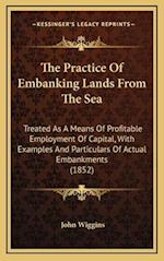 The Practice of Embanking Lands from the Sea af John Wiggins