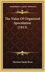 The Value of Organized Speculation (1913) af Harrison Hardy Brace