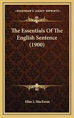 The Essentials of the English Sentence (1900) af Elias J. MacEwan