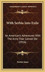 With Serbia Into Exile af Fortier Jones