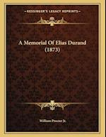 A Memorial of Elias Durand (1873) af William Procter Jr.