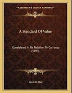 A Standard of Value af Lewis H. Blair