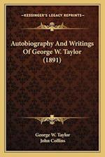 Autobiography and Writings of George W. Taylor (1891) af George W. Taylor