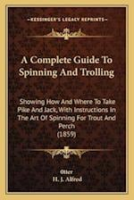 A Complete Guide to Spinning and Trolling