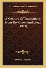 A Century of Translations from the Greek Anthology (1883) af William Gunnyon
