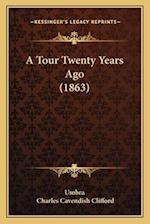 A Tour Twenty Years Ago (1863) af Umbra, Charles Cavendish Clifford