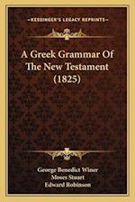 A Greek Grammar of the New Testament (1825) af George Benedict Winer