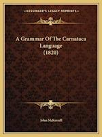 A Grammar of the Carnataca Language (1820) a Grammar of the Carnataca Language (1820) af John Mckerrell