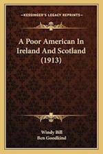 A Poor American in Ireland and Scotland (1913) af Ben Goodkind, Windy Bill