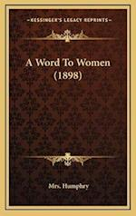 A Word to Women (1898) af Mrs Humphry