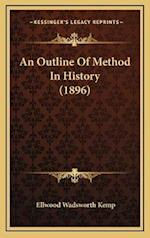 An Outline of Method in History (1896) af Ellwood Wadsworth Kemp