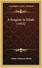 A Surgeon in Khaki (1915) af Arthur Anderson Martin