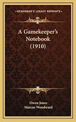 A Gamekeeper's Notebook (1910) af Marcus Woodward, Owen Jones