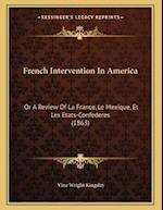 French Intervention in America af Vine Wright Kingsley