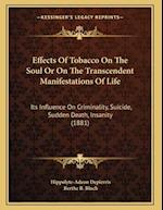 Effects of Tobacco on the Soul or on the Transcendent Manifestations of Life af Hippolyte-Adeon Depierris