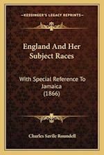 England and Her Subject Races af Charles Savile Roundell