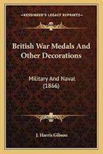 British War Medals and Other Decorations af J. Harris Gibson