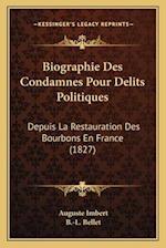 Biographie Des Condamnes Pour Delits Politiques af B. -L Bellet, Auguste Imbert