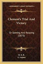 Clement's Trial and Victory af M. E. B.