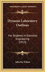 Dynamo Laboratory Outlines af John Fay Wilson