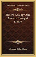 Butler's Analogy and Modern Thought (1893) af Alexander Richard Eagar