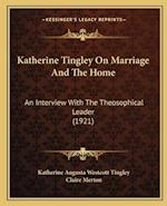Katherine Tingley on Marriage and the Home af Claire Merton, Katherine Augusta Westcott Tingley