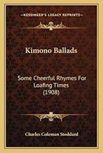 Kimono Ballads af Charles Coleman Stoddard