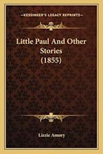 Little Paul and Other Stories (1855) af Lizzie Amory