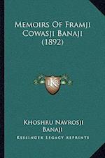 Memoirs of Framji Cowasji Banaji (1892) af Khoshru Navrosji Banaji