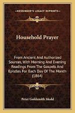 Household Prayer af Peter Goldsmith Medd