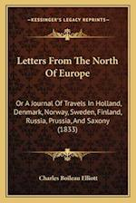 Letters from the North of Europe af Charles Boileau Elliott