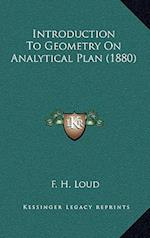 Introduction to Geometry on Analytical Plan (1880) af F. H. Loud