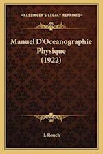 Manuel D'Oceanographie Physique (1922) af J. Rouch