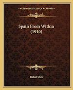 Spain from Within (1910) af Rafael Shaw