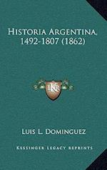 Historia Argentina, 1492-1807 (1862) af Luis L. Dominguez