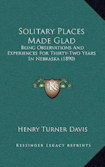 Solitary Places Made Glad af Henry Turner Davis