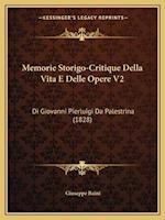 Memorie Storigo-Critique Della Vita E Delle Opere V2 af Giuseppe Baini