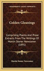 Golden Gleanings af Martin Stoner Newcomer