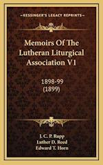Memoirs of the Lutheran Liturgical Association V1 af J. C. P. Rupp, Luther D. Reed, Edward T. Horn