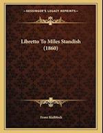 Libretto to Miles Standish (1860) af Franz Kielblock