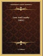 Love and Loyalty (1851) af E. Colthurst