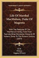 Life of Marshal Macmahon, Duke of Magenta af D. H., Firinne, Eugene O'Curry