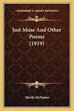 Just Muse and Other Poems (1919) af Myrtle Mcnamar