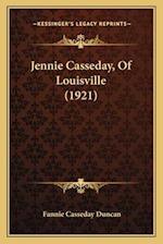 Jennie Casseday, of Louisville (1921) af Fannie Casseday Duncan