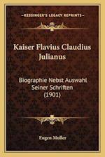 Kaiser Flavius Claudius Julianus af Eugen Muller