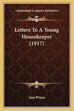 Letters to a Young Housekeeper (1917) af Jane Prince